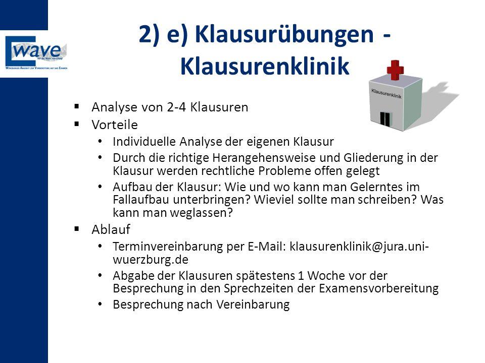 2) e) Klausurübungen - Klausurenklinik  Analyse von 2-4 Klausuren  Vorteile Individuelle Analyse der eigenen Klausur Durch die richtige Herangehensw