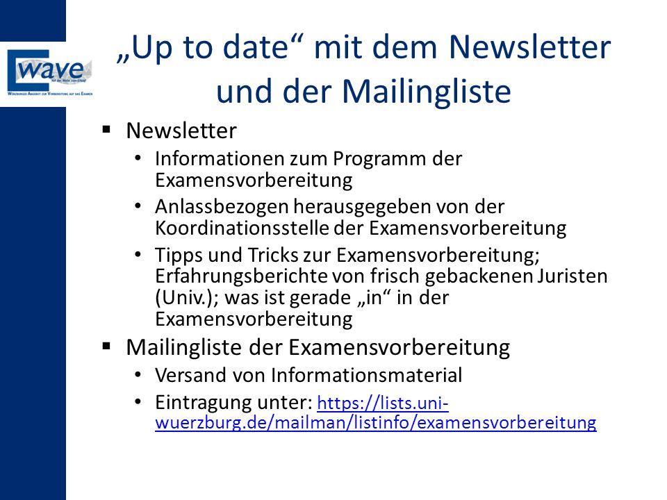 """""""Up to date"""" mit dem Newsletter und der Mailingliste  Newsletter Informationen zum Programm der Examensvorbereitung Anlassbezogen herausgegeben von d"""