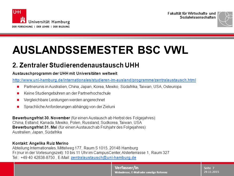 Verfasser/in Webadresse, E-Mail oder sonstige Referenz AUSLANDSSEMESTER BSC VWL 2. Zentraler Studierendenaustausch UHH Austauschprogramm der UHH mit U