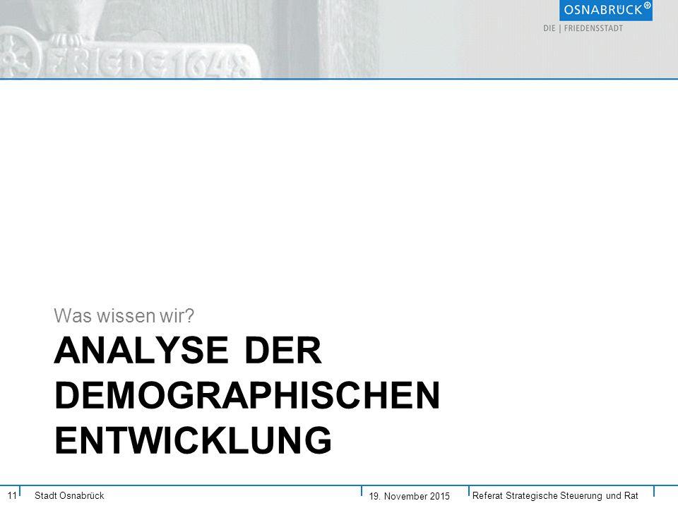 Stadt Osnabrück ANALYSE DER DEMOGRAPHISCHEN ENTWICKLUNG Was wissen wir.