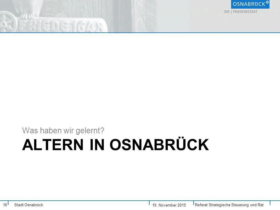 Stadt Osnabrück ALTERN IN OSNABRÜCK Was haben wir gelernt.
