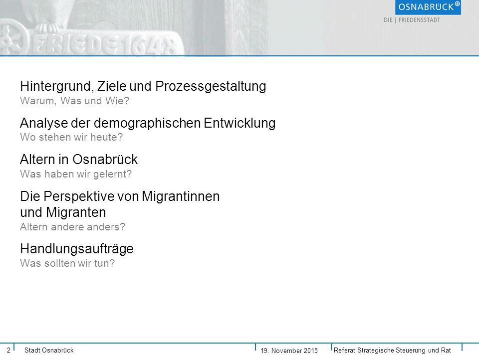 2 Stadt Osnabrück Hintergrund, Ziele und Prozessgestaltung Warum, Was und Wie.