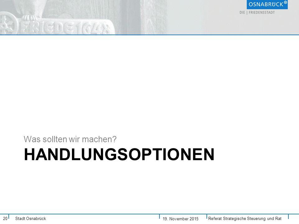 Stadt Osnabrück HANDLUNGSOPTIONEN Was sollten wir machen.
