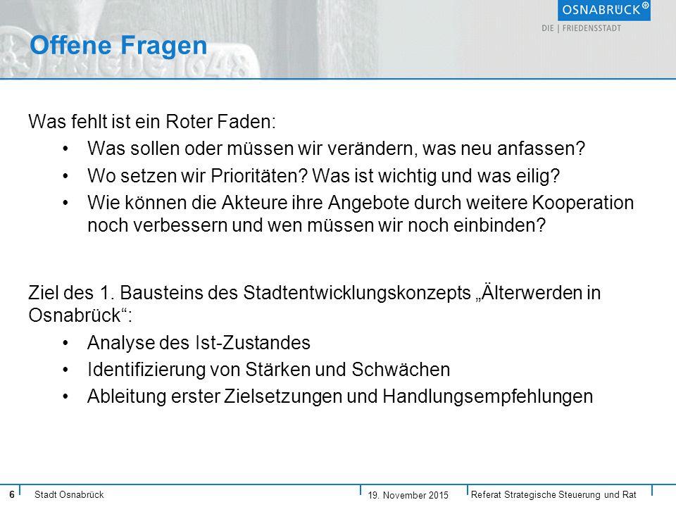 6 Stadt Osnabrück Offene Fragen Was fehlt ist ein Roter Faden: Was sollen oder müssen wir verändern, was neu anfassen.
