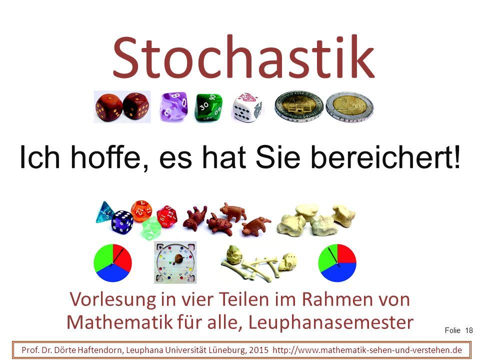 Stochastik Vorlesung in vier Teilen im Rahmen von Mathematik für alle, Leuphanasemester Prof.