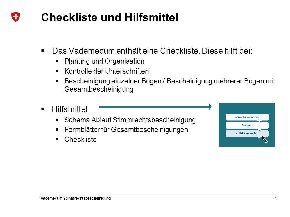 7 Vademecum Stimmrechtsbescheinigung Checkliste und Hilfsmittel  Das Vademecum enthält eine Checkliste.