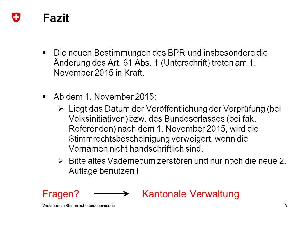 8 Vademecum Stimmrechtsbescheinigung Fazit  Die neuen Bestimmungen des BPR und insbesondere die Änderung des Art.