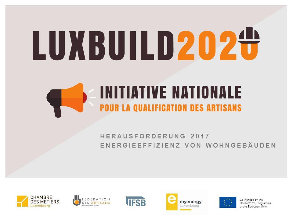 Co-Funded by the Horizon2020 Programme of the European Union HERAUSFORDERUNG 2017 ENERGIEEFFIZIENZ VON WOHNGEBÄUDEN