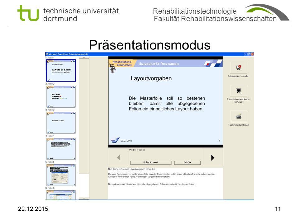 Rehabilitationstechnologie Fakultät Rehabilitationswissenschaften Präsentationsmodus 22.12.201511