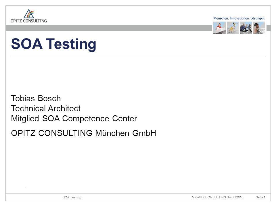 © OPITZ CONSULTING GmbH 2010Seite 12SOA Testing Konstruktionsraster 20mm 4mm OPITZ CONSULTING Vorlage Powerpoint 2009; Version 1.0; 02.09.2009; TGA, MVI, JWI Titel und Inhalt: Dies ist das Haupttemplate für Inhaltsseiten.