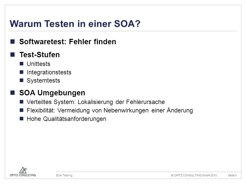 © OPITZ CONSULTING GmbH 2010Seite 3SOA Testing Konstruktionsraster 20mm 4mm OPITZ CONSULTING Vorlage Powerpoint 2009; Version 1.0; 02.09.2009; TGA, MV