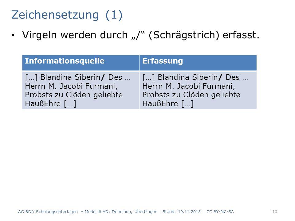 """Zeichensetzung (1) Virgeln werden durch """"/ (Schrägstrich) erfasst."""