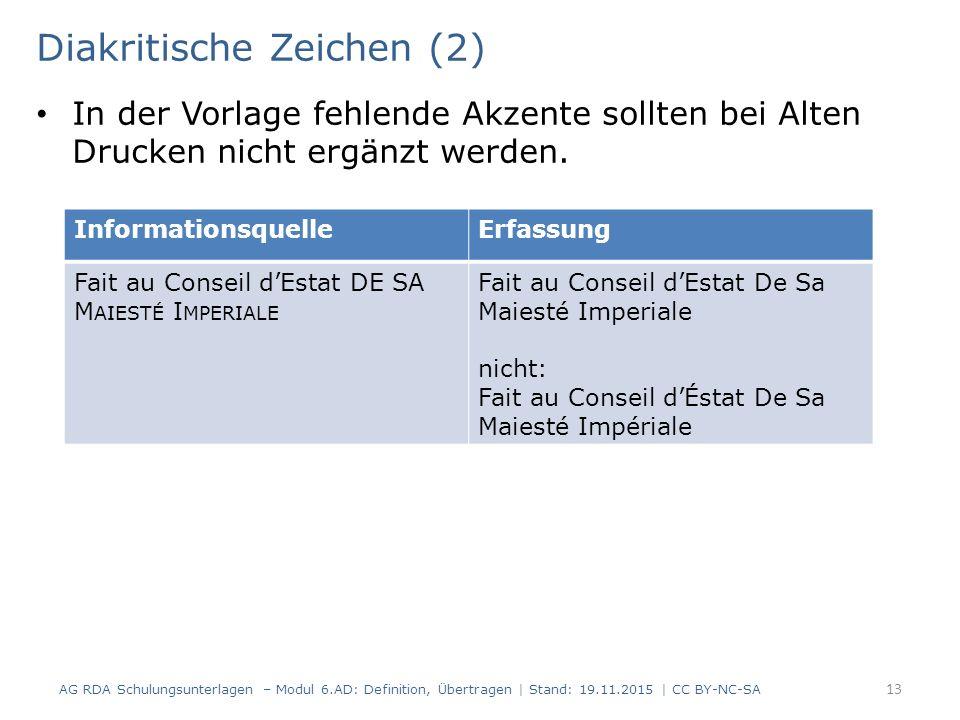 Diakritische Zeichen (2) In der Vorlage fehlende Akzente sollten bei Alten Drucken nicht ergänzt werden.