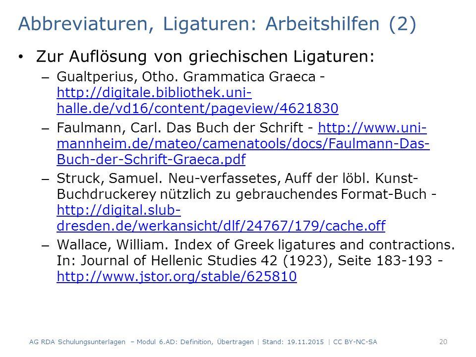 Abbreviaturen, Ligaturen: Arbeitshilfen (2) Zur Auflösung von griechischen Ligaturen: – Gualtperius, Otho.