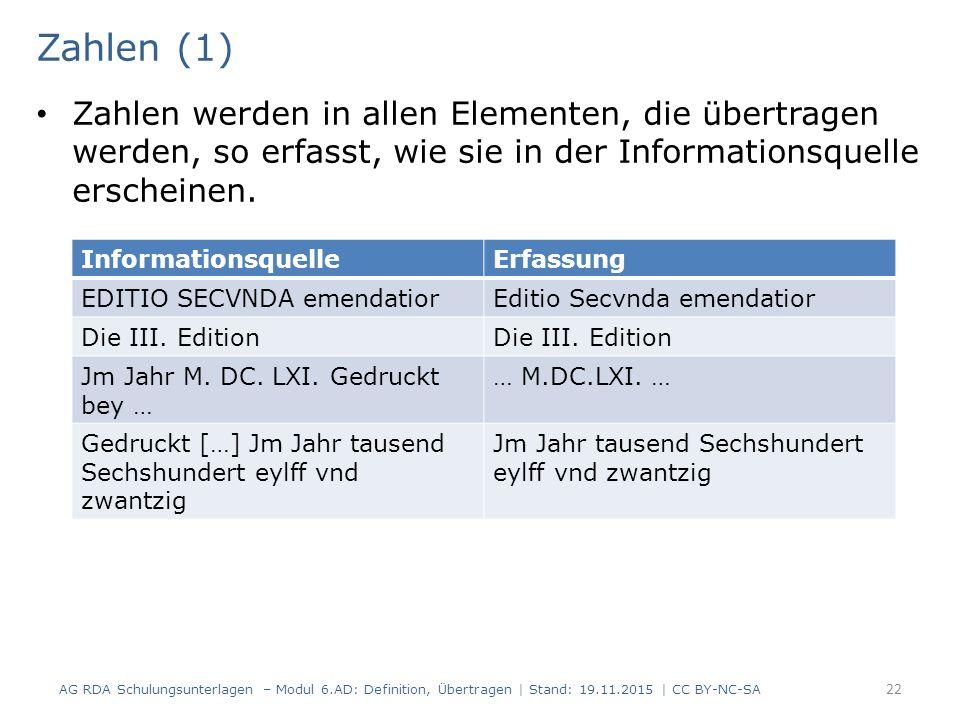 Zahlen (1) Zahlen werden in allen Elementen, die übertragen werden, so erfasst, wie sie in der Informationsquelle erscheinen.