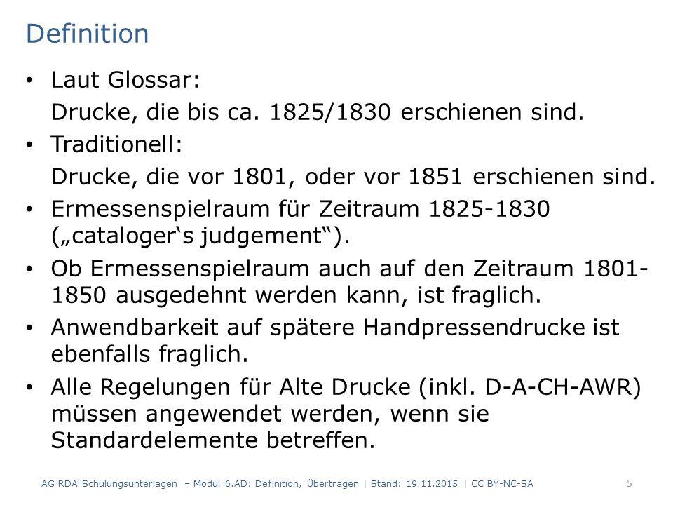 Definition Laut Glossar: Drucke, die bis ca. 1825/1830 erschienen sind.