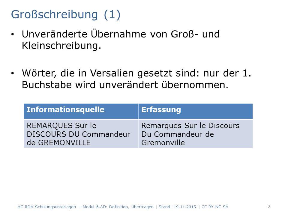 Großschreibung (1) Unveränderte Übernahme von Groß- und Kleinschreibung.
