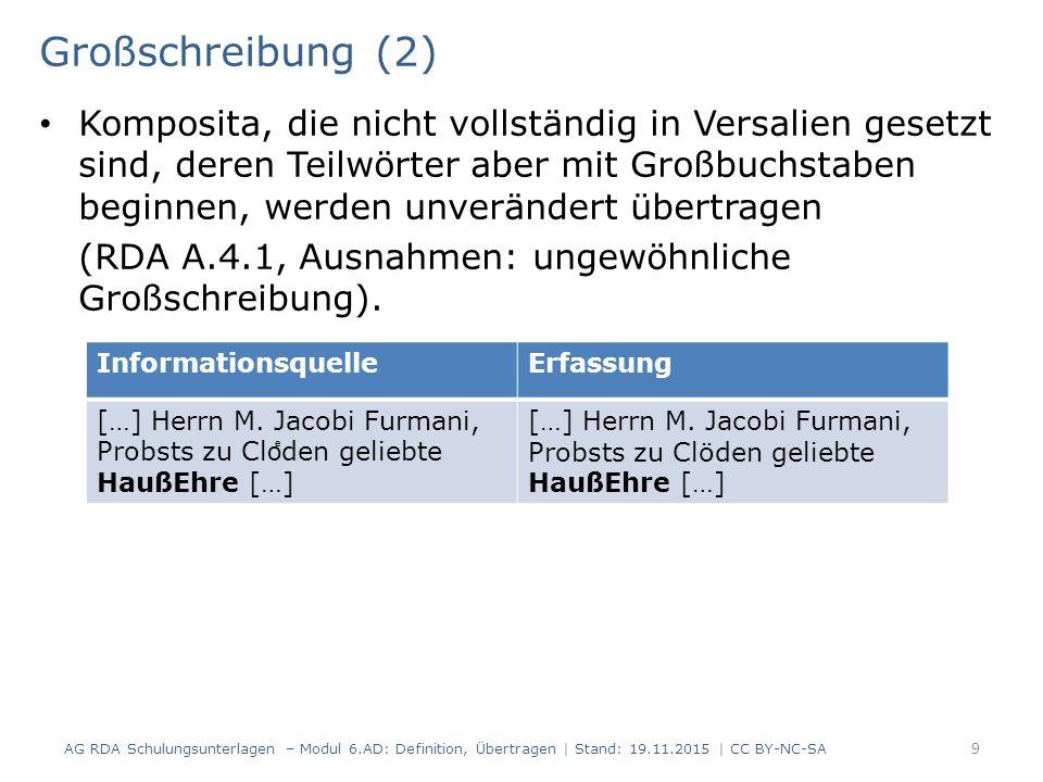 Großschreibung (2) Komposita, die nicht vollständig in Versalien gesetzt sind, deren Teilwörter aber mit Großbuchstaben beginnen, werden unverändert übertragen (RDA A.4.1, Ausnahmen: ungewöhnliche Großschreibung).