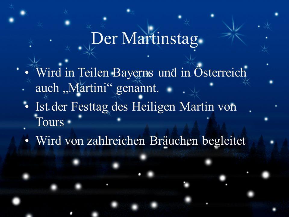 """Der Martinstag Wird in Teilen Bayerns und in Österreich auch """"Martini"""" genannt. Ist der Festtag des Heiligen Martin von Tours Wird von zahlreichen Brä"""