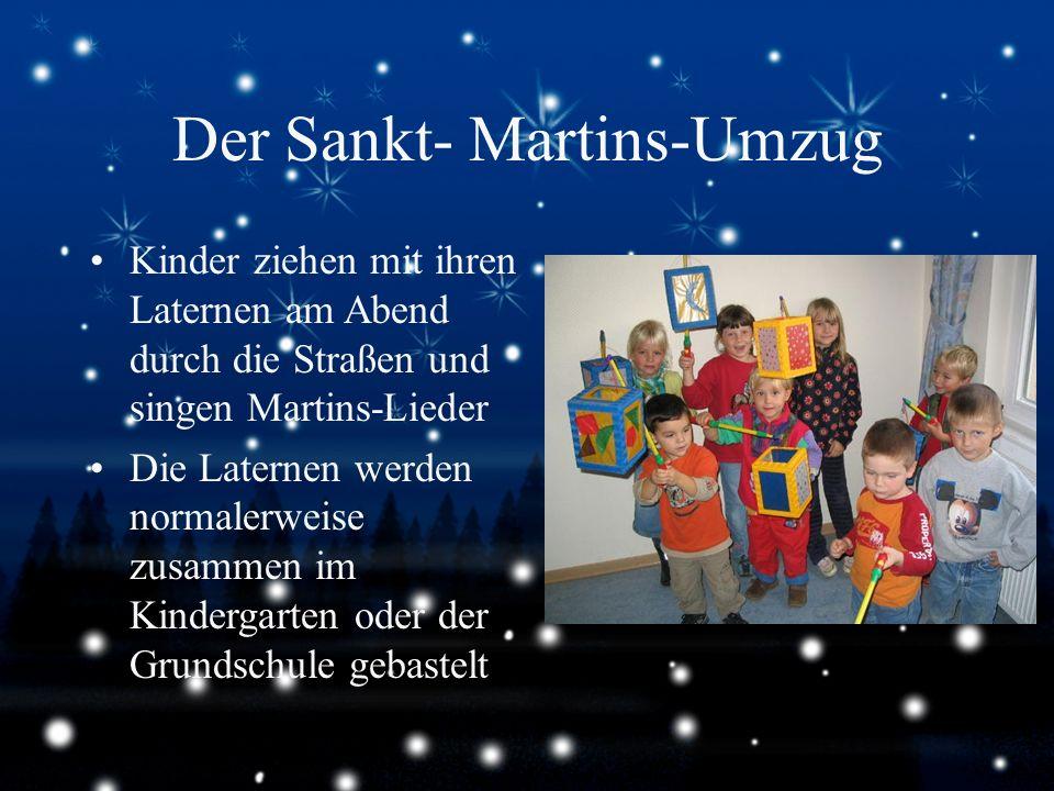 Der Sankt- Martins-Umzug Kinder ziehen mit ihren Laternen am Abend durch die Straßen und singen Martins-Lieder Die Laternen werden normalerweise zusam