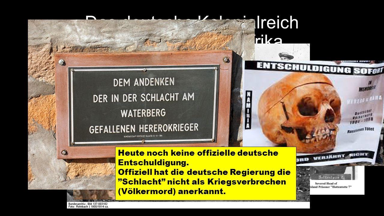 Das deutsche Kolonialreich Deutsch-Südwestafrika Viele Aufstände der Einheimischen.