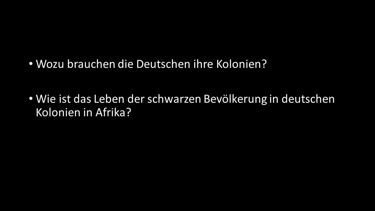 Wozu brauchen die Deutschen ihre Kolonien.