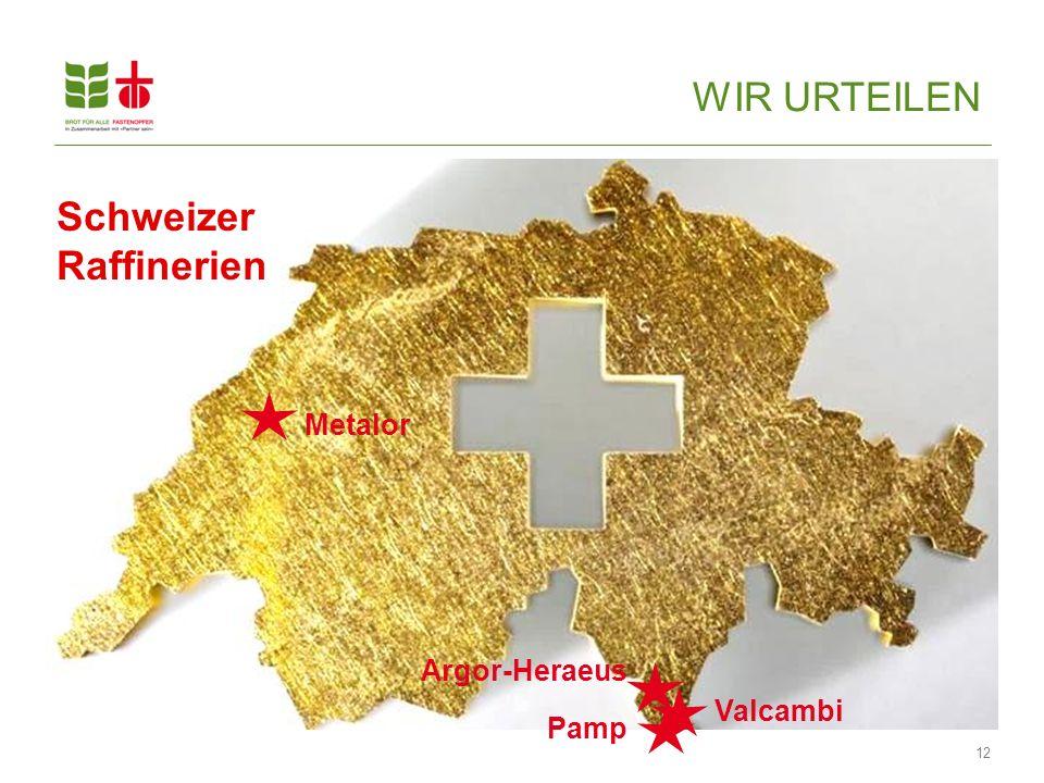 12 Valcambi Metalor Pamp Argor-Heraeus Schweizer Raffinerien WIR URTEILEN
