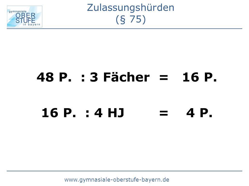 www.gymnasiale-oberstufe-bayern.de Zulassungshürden (§ 75) 48 P.