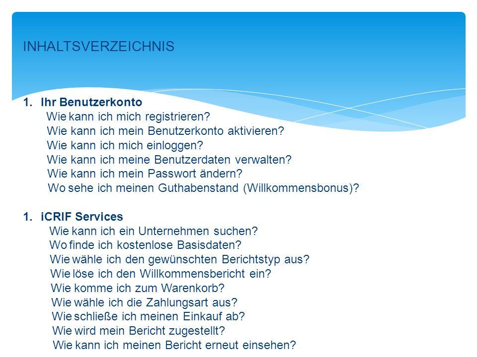 INHALTSVERZEICHNIS 1.Ihr Benutzerkonto Wie kann ich mich registrieren.