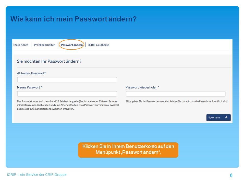 6 Wie kann ich mein Passwort ändern.