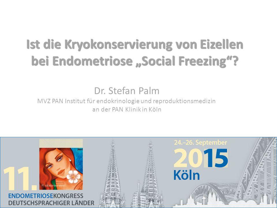 """Ist die Kryokonservierung von Eizellen bei Endometriose """"Social Freezing ."""