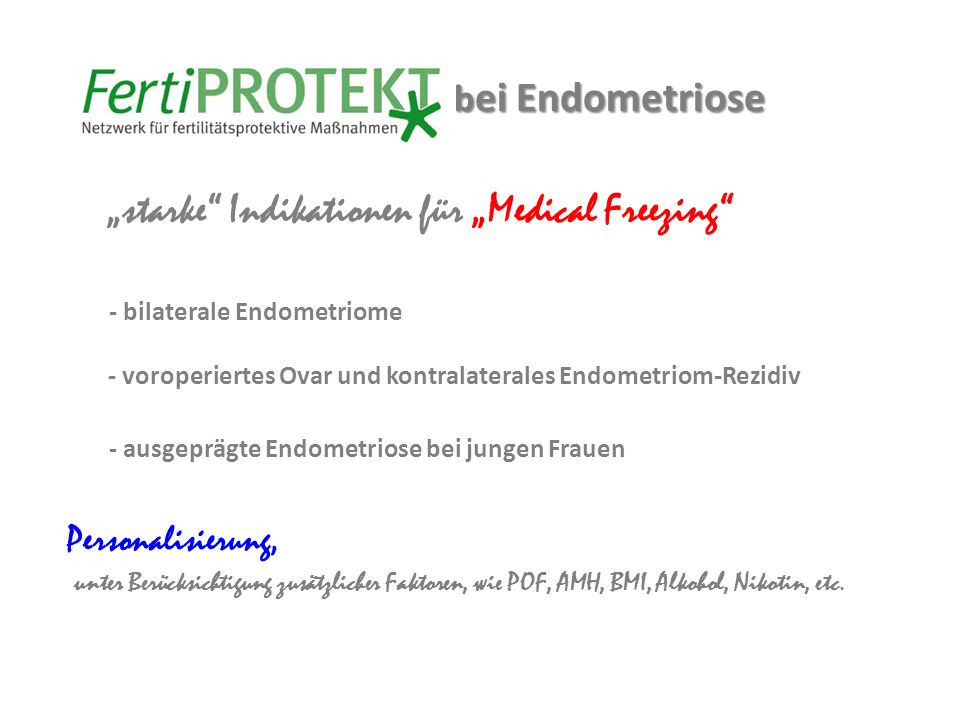 b ei Endometriose - bilaterale Endometriome - voroperiertes Ovar und kontralaterales Endometriom-Rezidiv - ausgeprägte Endometriose bei jungen Frauen