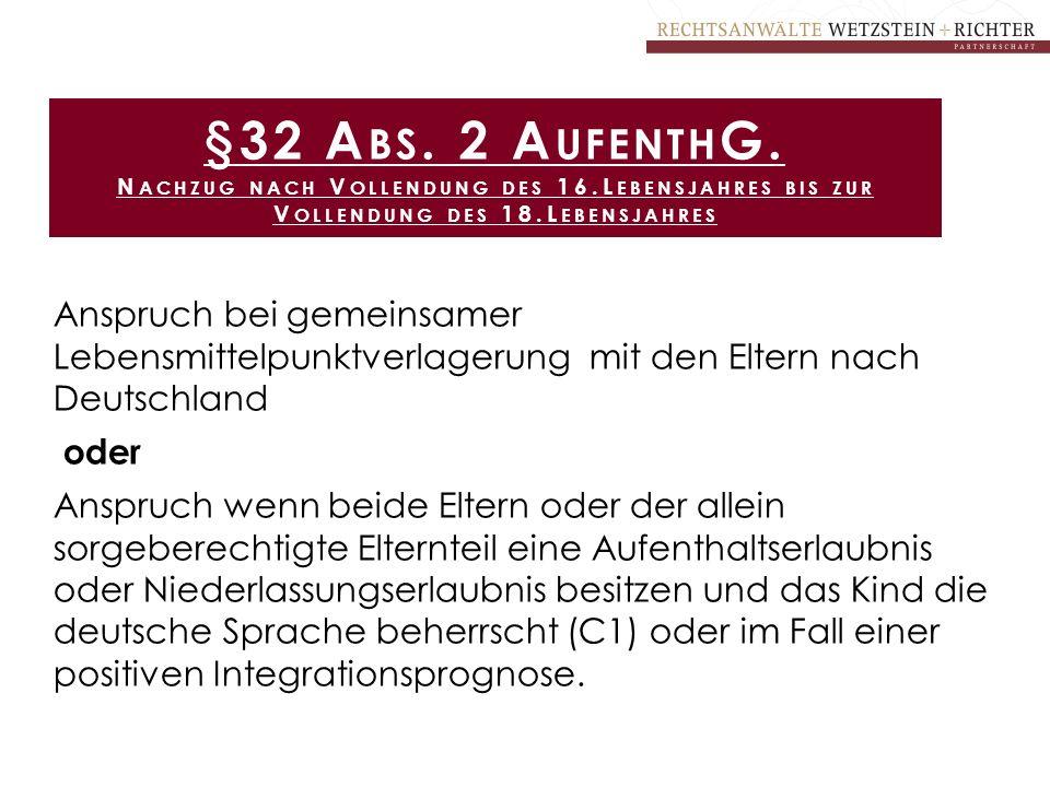 Anspruch bei gemeinsamer Lebensmittelpunktverlagerung mit den Eltern nach Deutschland oder Anspruch wenn beide Eltern oder der allein sorgeberechtigte