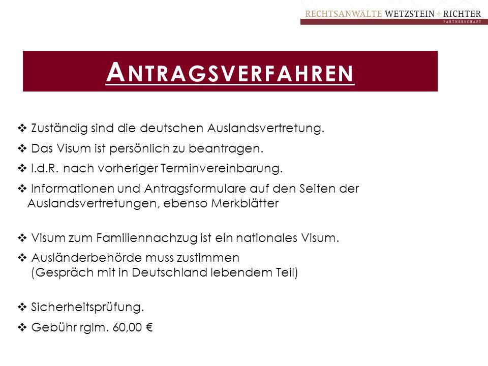  Zuständig sind die deutschen Auslandsvertretung.  Das Visum ist persönlich zu beantragen.  I.d.R. nach vorheriger Terminvereinbarung.  Informatio