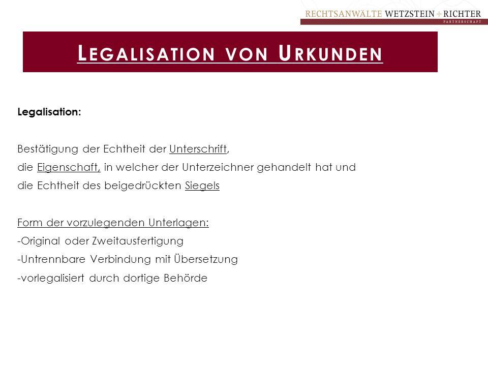 Legalisation: Bestätigung der Echtheit der Unterschrift, die Eigenschaft, in welcher der Unterzeichner gehandelt hat und die Echtheit des beigedrückte