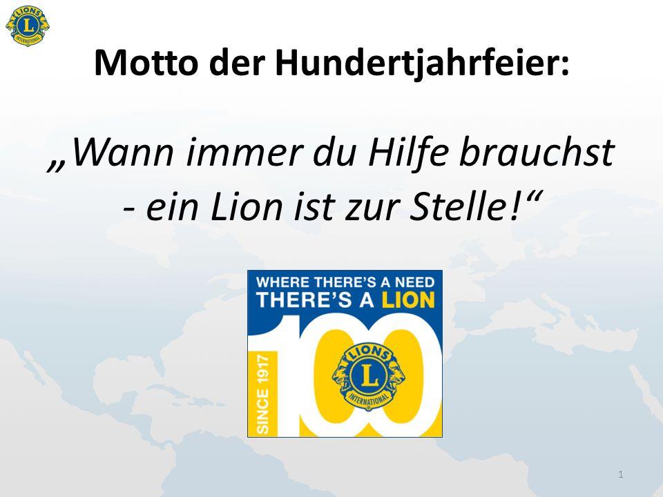"""Motto der Hundertjahrfeier: """" Wann immer du Hilfe brauchst - ein Lion ist zur Stelle! 1"""