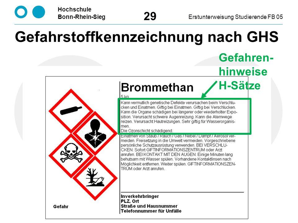 Hochschule Bonn-Rhein-SiegErstunterweisung Studierende FB 05 29 Gefahren- hinweise H-Sätze Gefahrstoffkennzeichnung nach GHS