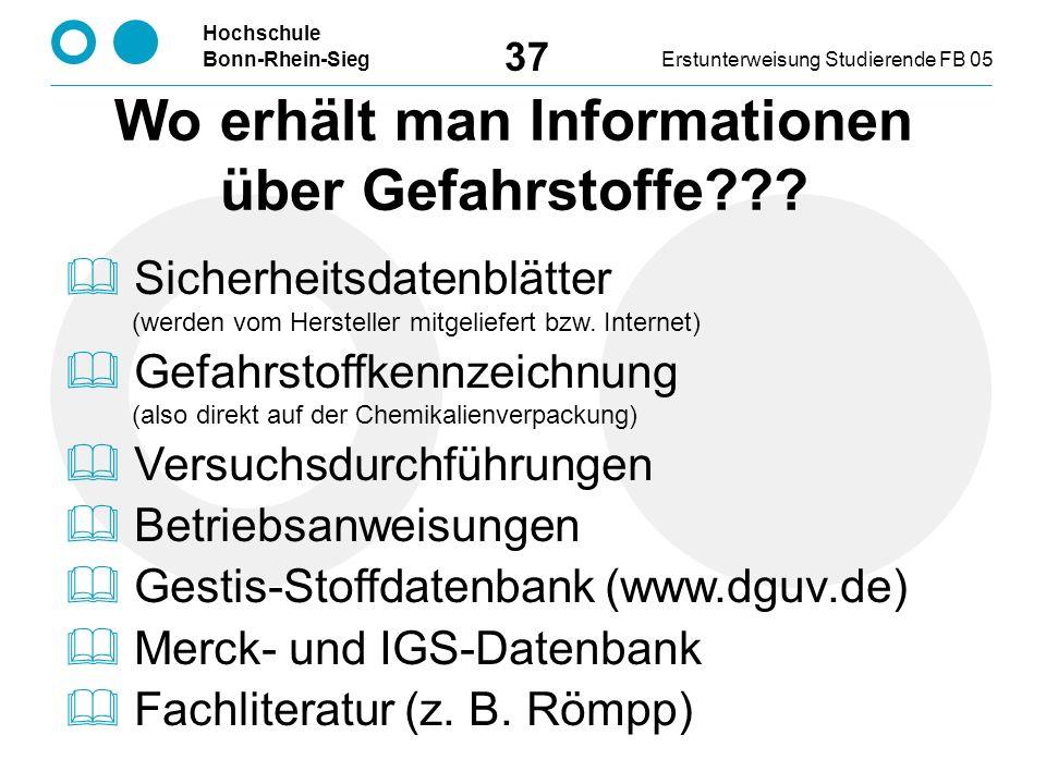 Hochschule Bonn-Rhein-SiegErstunterweisung Studierende FB 05 37 Wo erhält man Informationen über Gefahrstoffe .