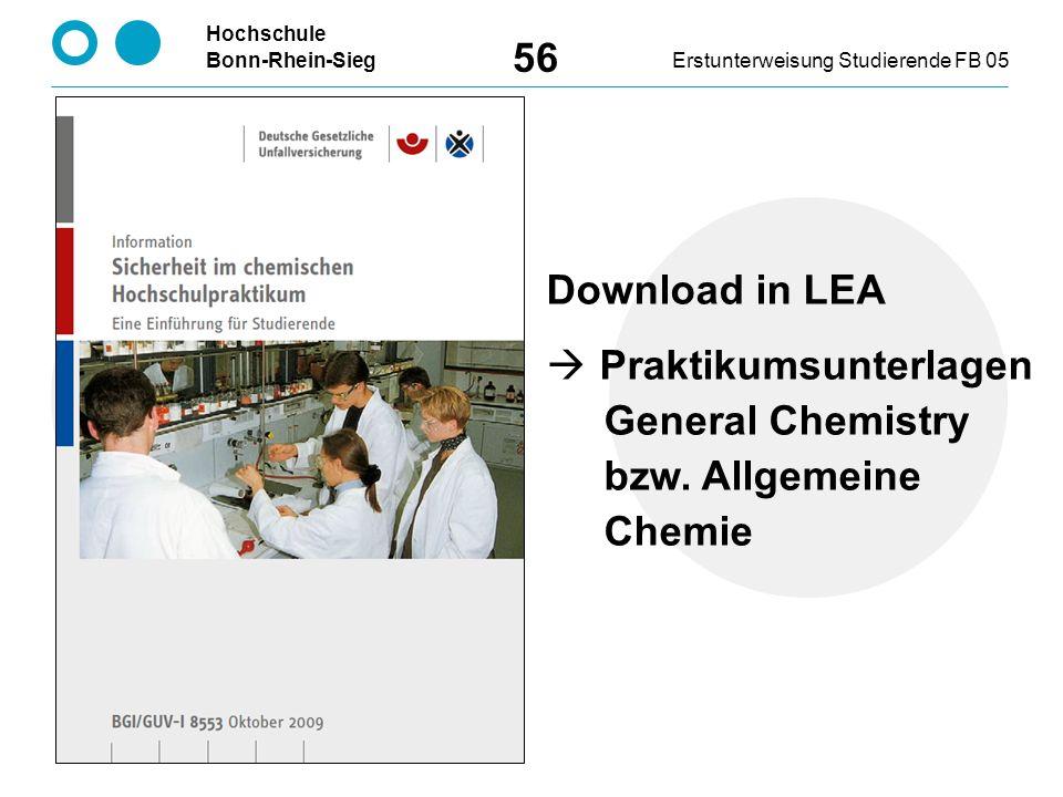 Hochschule Bonn-Rhein-SiegErstunterweisung Studierende FB 05 56 Download in LEA  Praktikumsunterlagen General Chemistry bzw.