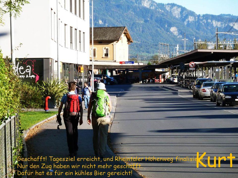 Geschafft.Tagesziel erreicht, und Rheintaler Höhenweg finalisiert.