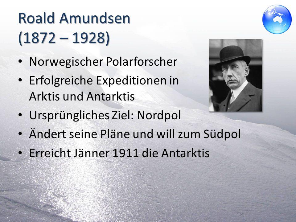 Der Marsch zum Südpol Amundsen startet zum Südpol im Oktober 1911 Scott startet einen Monat später