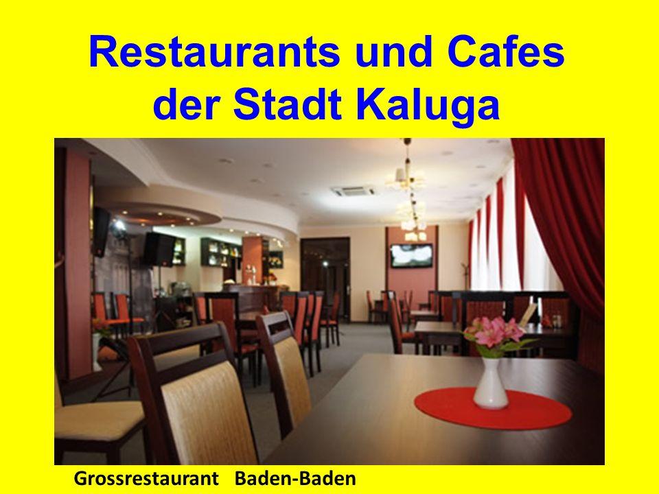 Grossrestaurant Baden-Baden Restaurants und Cafes der Stadt Kaluga