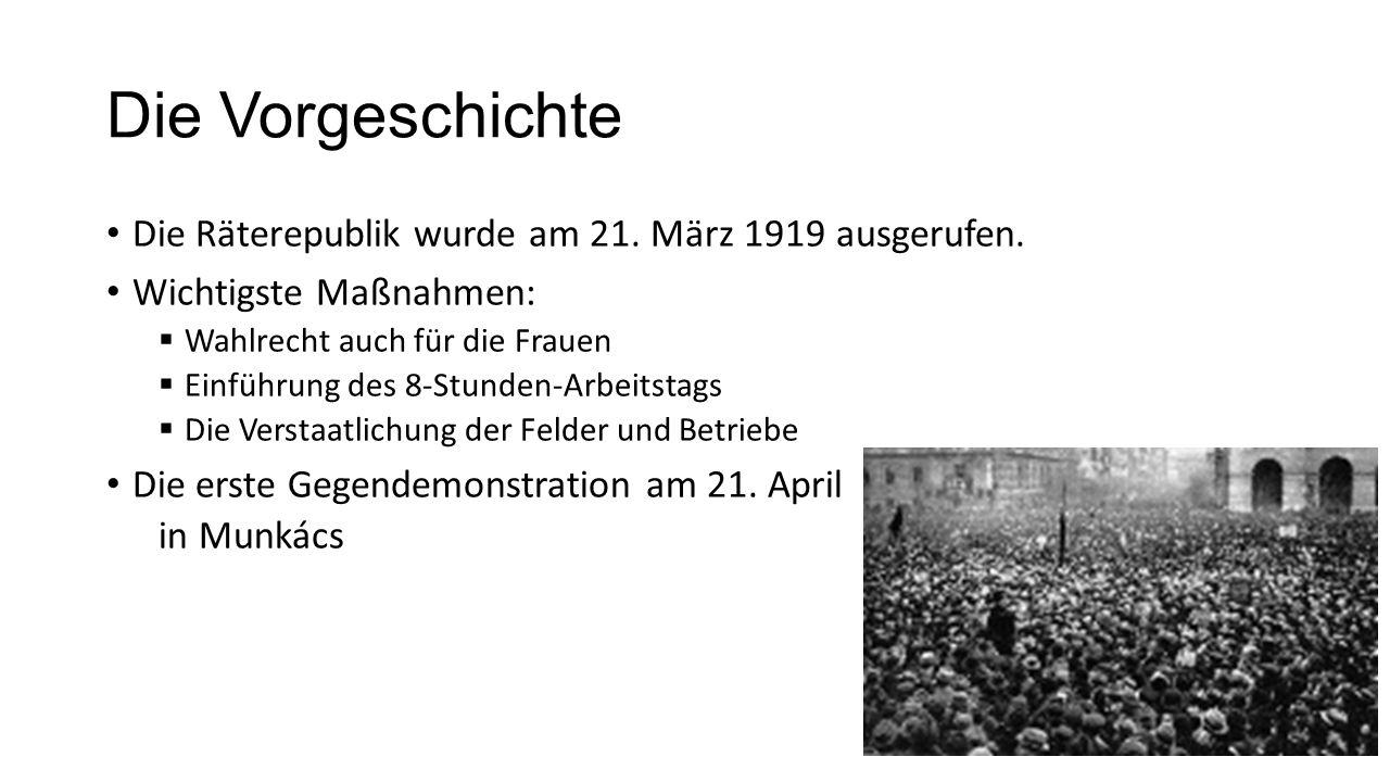 Die Vorgeschichte Die Räterepublik wurde am 21. März 1919 ausgerufen. Wichtigste Maßnahmen:  Wahlrecht auch für die Frauen  Einführung des 8-Stunden