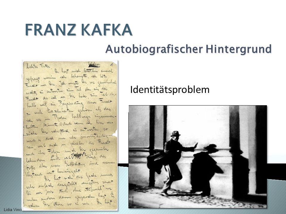 FRANZ KAFKA Autobiografischer Hintergrund Identitätsproblem Lidia Vinci