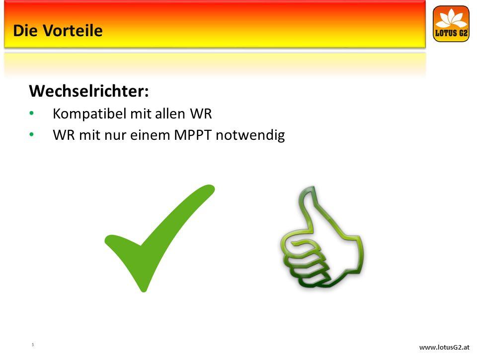 www.lotusG2.at Die Vorteile Wechselrichter: Kompatibel mit allen WR WR mit nur einem MPPT notwendig 5