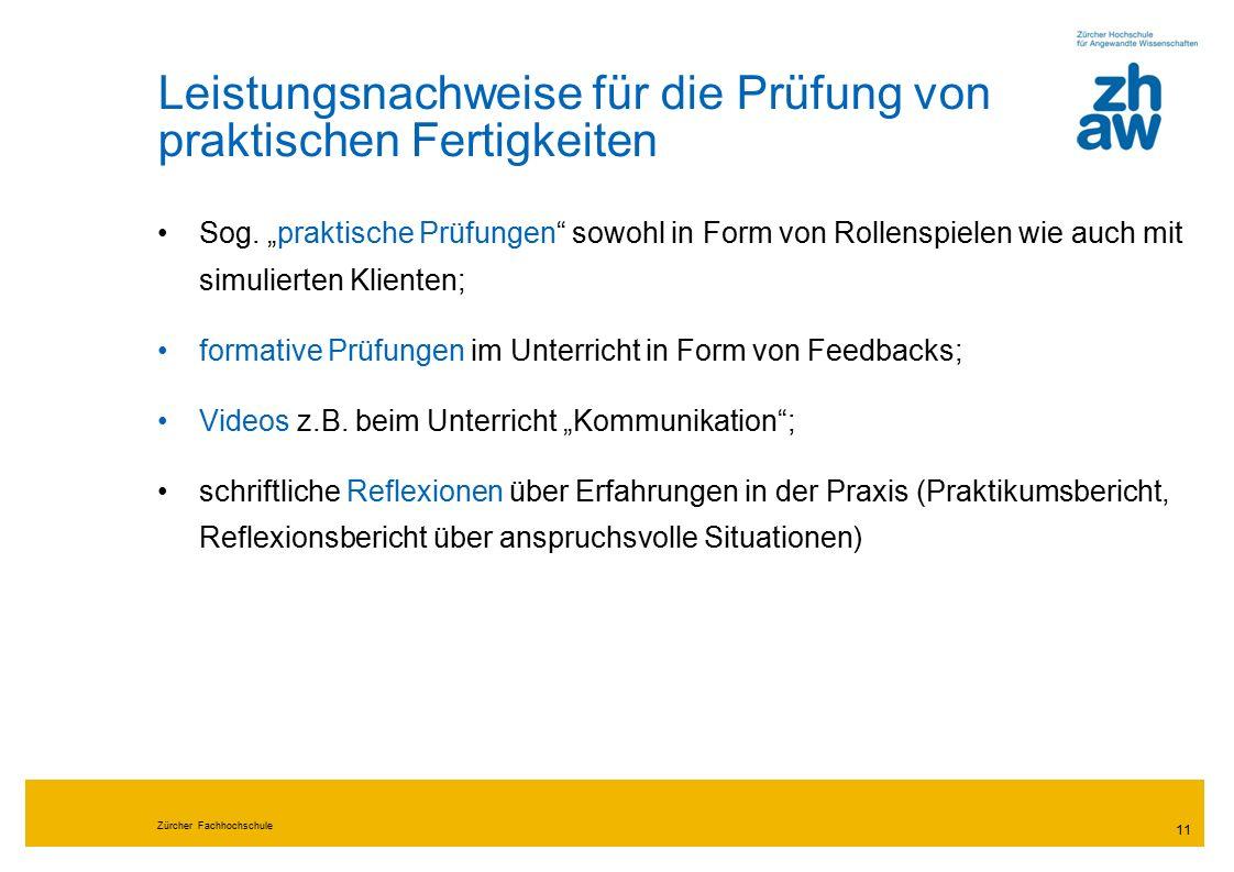 Zürcher Fachhochschule 11 Leistungsnachweise für die Prüfung von praktischen Fertigkeiten Sog.