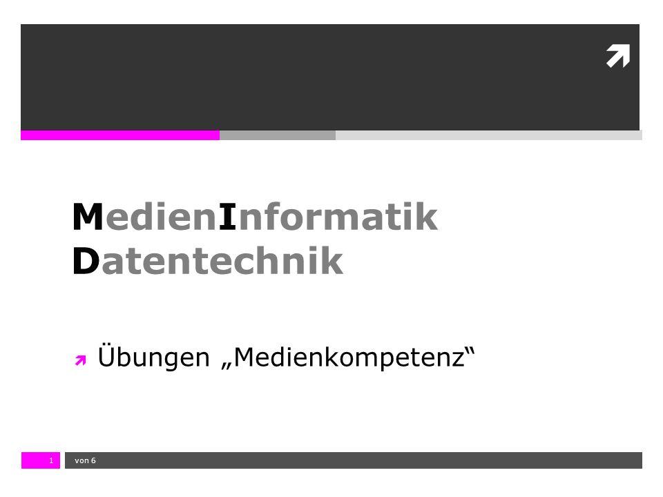 """10.11.13 12:17 1  von 61 MedienInformatik Datentechnik  Übungen """"Medienkompetenz"""