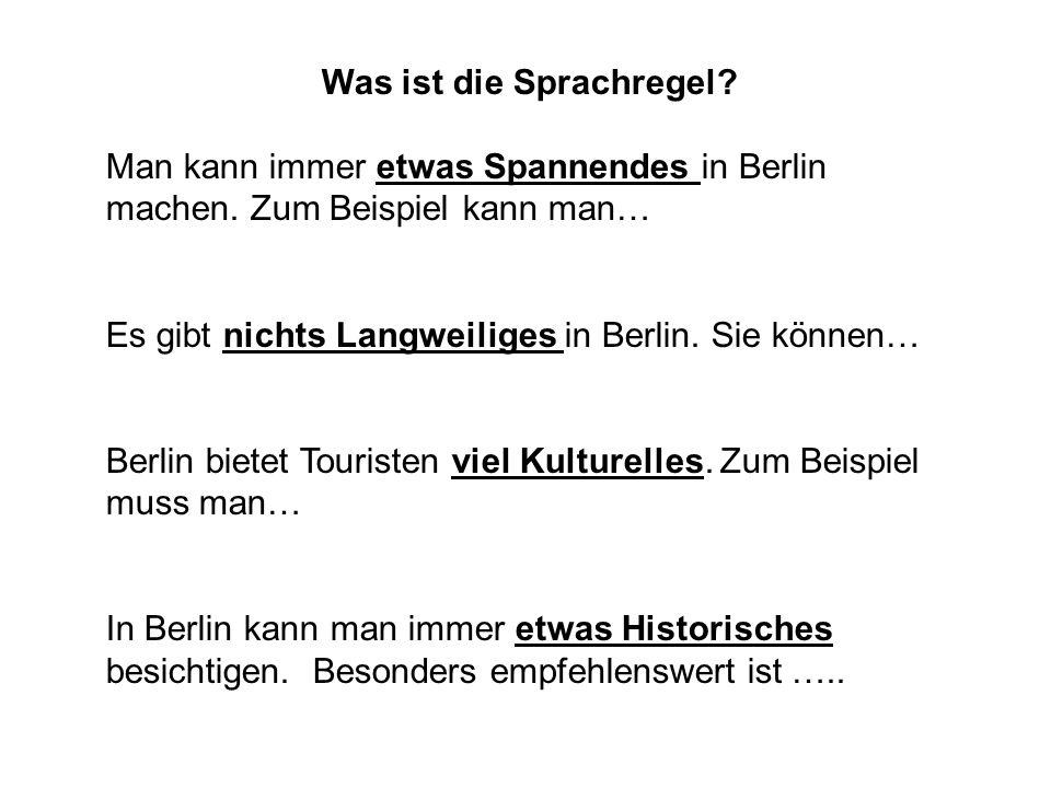 Was ist die Sprachregel.Man kann immer etwas Spannendes in Berlin machen.
