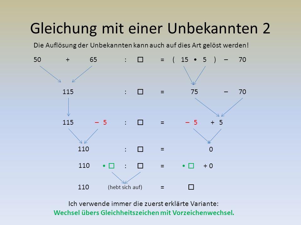 Gleichungen mit einer Unbekannten Weitere Übungen mit der Variante 1 Verschieben von der einen Seite des Gleichheitszeichens zur anderen.