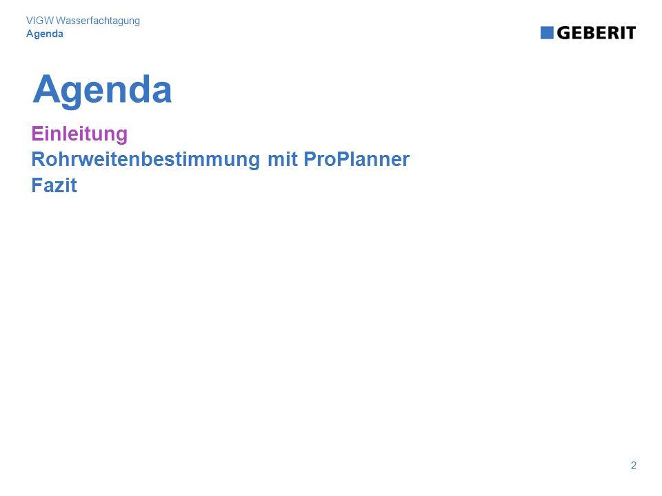 Agenda Einleitung Rohrweitenbestimmung mit ProPlanner Fazit Agenda 2 VIGW Wasserfachtagung